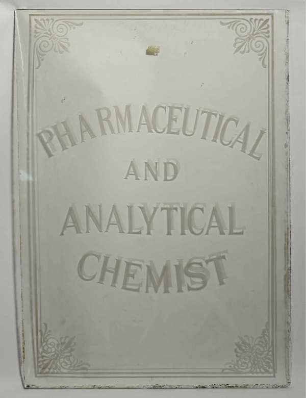 """Etched glass tablet """"Pharmaceutical and Analytical Chemist"""" sign, 29"""" x 41.5"""" -Condition: edge roughness, adhesive residue from tape on upper part"""